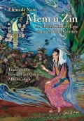 Mem u Zîn – A Classic Kurdish Epic from the 17th-Century